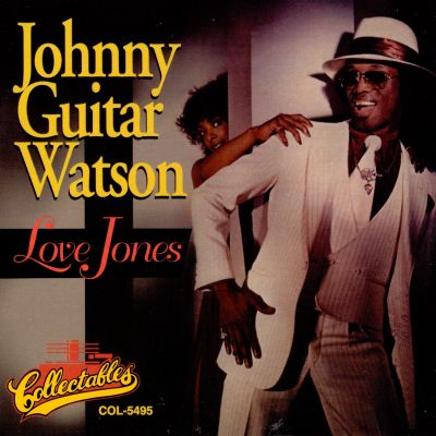 """If you're new to johnny cash or want t. Love Jones - Johnny """"Guitar"""" Watson   Songs, Reviews ..."""