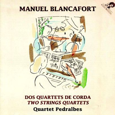 Blancafort: String Quartets