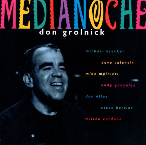 Medianoche Don Grolnick Songs Reviews Credits AllMusic