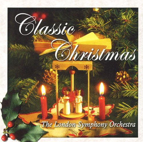Classic Christmas [Immergent] - London Symphony Orchestra ...