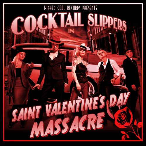 Saint Valentines Day Massacre Cocktail Slippers Songs