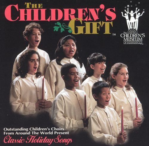 The Children's Gift: Classic Holiday Songs - The Children ...