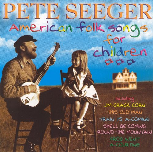 American Folk Songs for Children - Pete Seeger | Songs ...