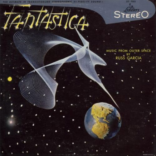 Fantastica: Music from Outer Space - Russell Garcia & His ...