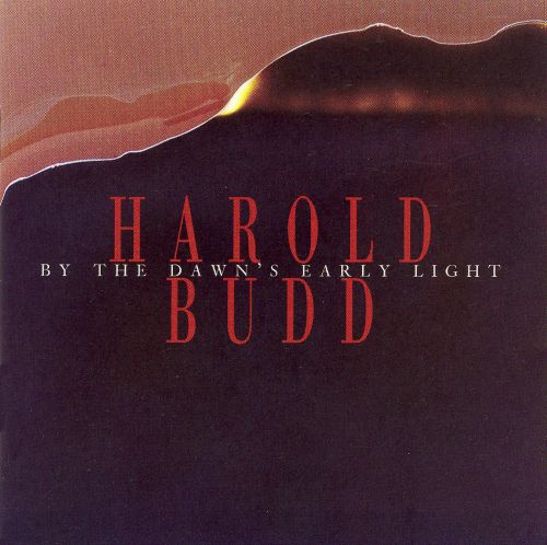 By the Dawn's Early Light - Harold Budd | Songs, Reviews ...
