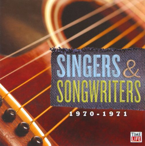 Life 1970 1971 And Songwriters Time Singers