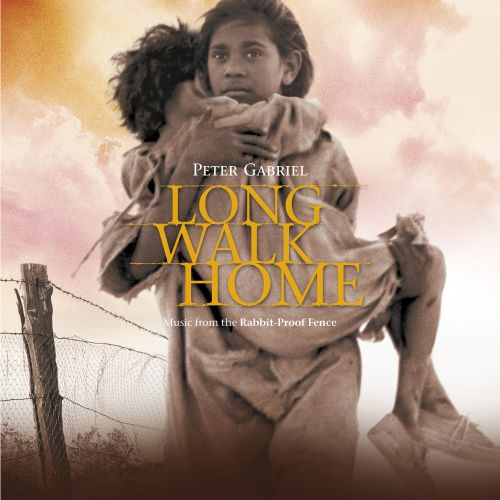 Long Walk Home Music From The Rabbit Proof Fence Peter
