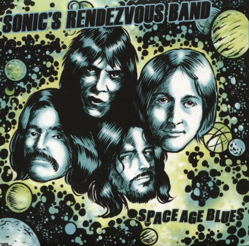 Space Age Blues - Sonic's Rendezvous Band | Songs, Reviews ...