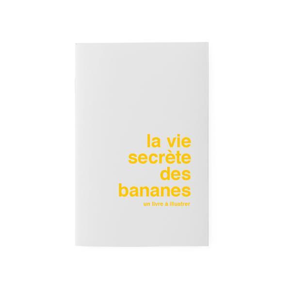 Carnet La Vie Secrète des Bananes