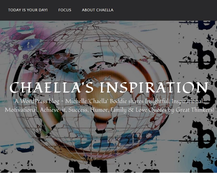 Chaella's Inspiration Blog - Quotes by Great Thinkers Past & Present!