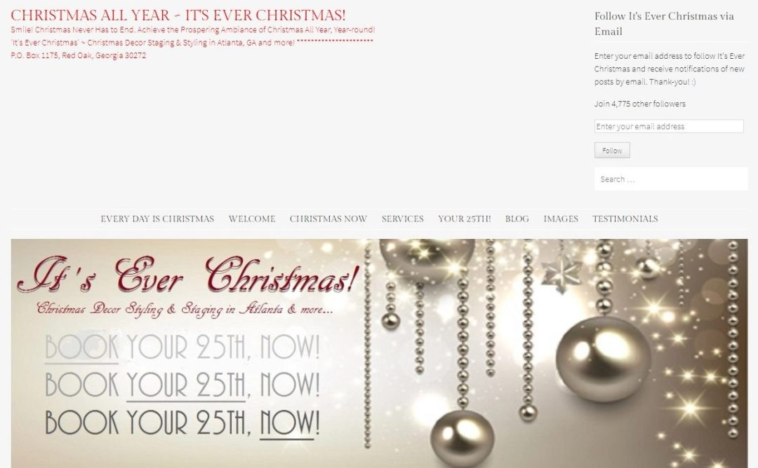Christmas All Year ~ It's Ever Christmas! Smile! Christmas Never Has to End. Achieve the Prospering Ambiance of Christmas All Year, Year-round! 'It's Ever Christmas' ~ Christmas Decor Staging & Styling in Atlanta, GA and more!