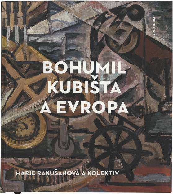 Marie Rakušanová a kolektiv, Bohumil Kubišta a Evropa