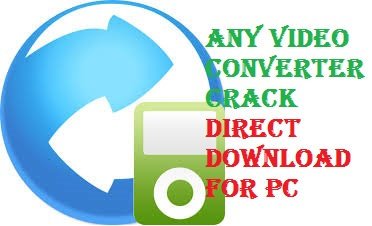 Any Video Converter Crack Free Download
