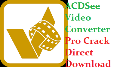 ACDSee Video Converter Pro Crack Full Version