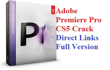 Adobe Premiere Pro CS5 Crack Full Version