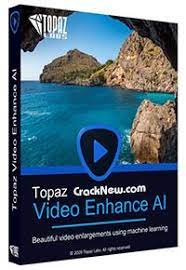 Topaz Video Enhance AI Crack With License Key Free Download