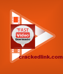 Fast Video Downloader 3.1.0.86 Crack Plus Registration Key 2021 Download