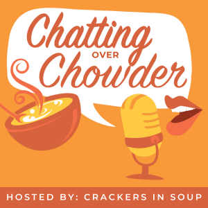 Chatting Over Chowder Podccast