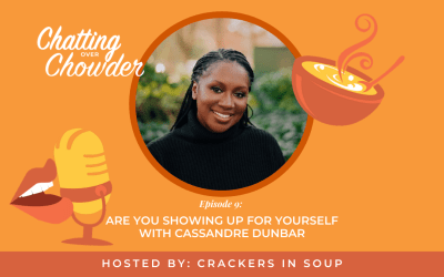 Are You Showing Up for Yourself with Cassandre Dunbar