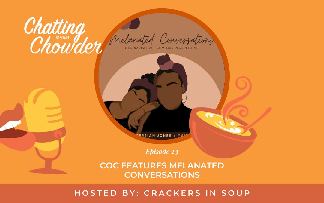 COC Features Melanated Conversations