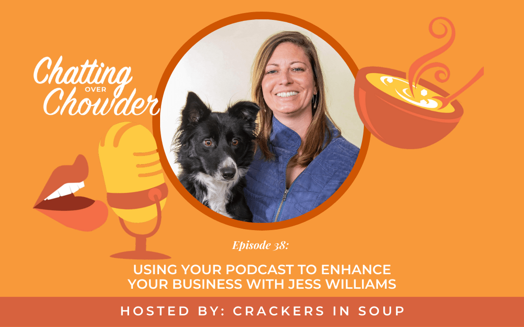 Using Your Podcast To Enhance Your Business With Jess Williams