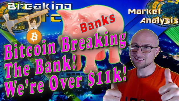 text bitcoin breaking the banks! We're Over $11k next to happy smiling Justin with two thumbs up with guy with bitcoin shield on him holding ha,,er to break a piggy bank with test Banks on it and sexy overlay graphic background and bitcoin logo