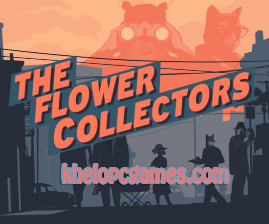 The Flower Collectors 2020 Pc Game Full Setup Free Download