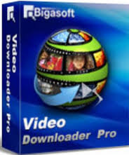 Bigasoft Video Downloader Pro incl Keygen