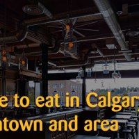 10 Places To Eat In Downtown Calgary (2019)