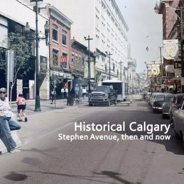 Historical Calgary vs Current Calgary in Photos!