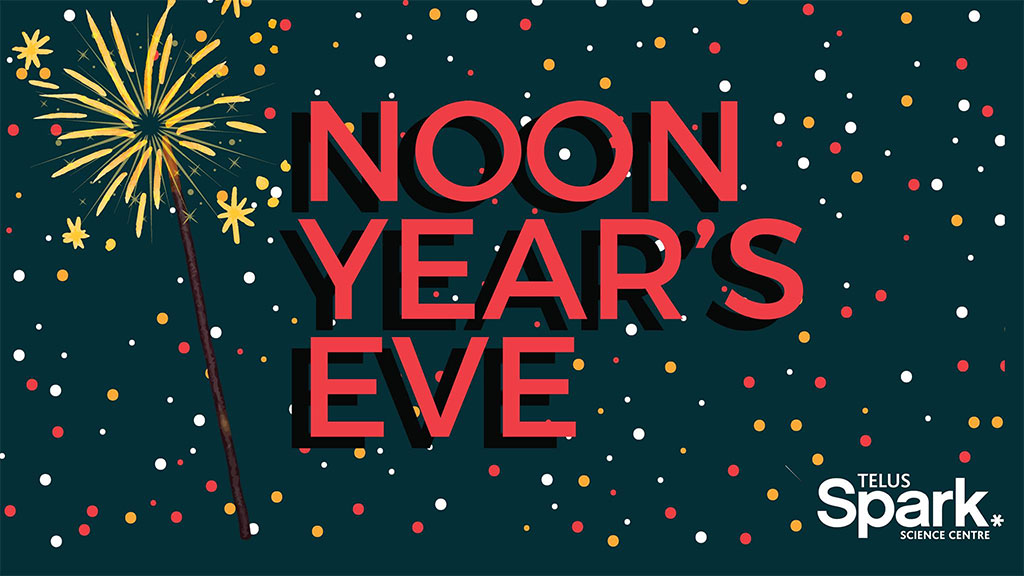 Things To do in Calgary for New Years Eve 2020 Telus Spark Noon Years Eve