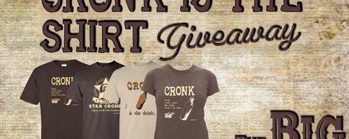 Win a Cronk t-shirt! Cronk is good.