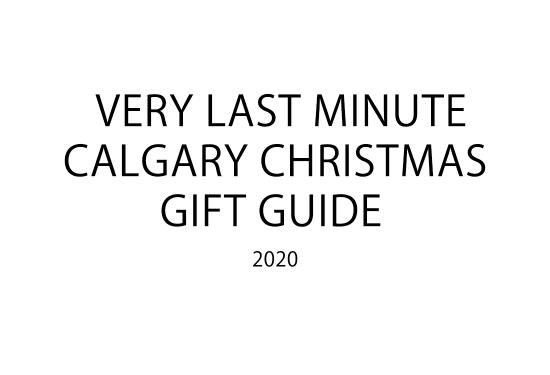 Last Minute Calgary Christmas Gift Guide (2020)