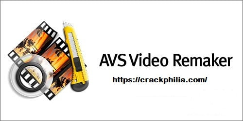 AVS Video ReMaker 6.4.3 Crack Plus Activation Key [Latest] Download