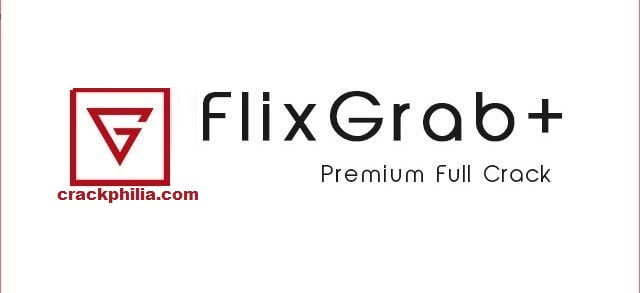 FlixGrab 5.1.17.409 Crack Premium With Activation Key Free Download