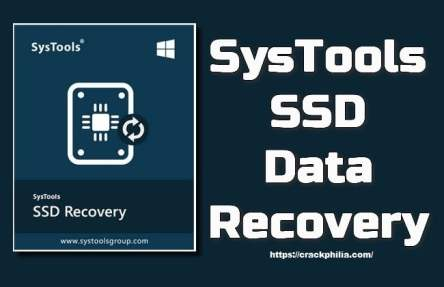 SysTools SSD Data Recovery 9.0.0.0 Crack Free Download 2021
