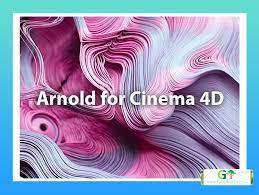 Arnold For Cinema 4D R21 Crack Free Download