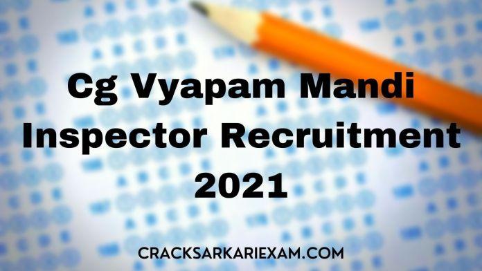 Cg Vyapam Mandi Inspector Recruitment 2021