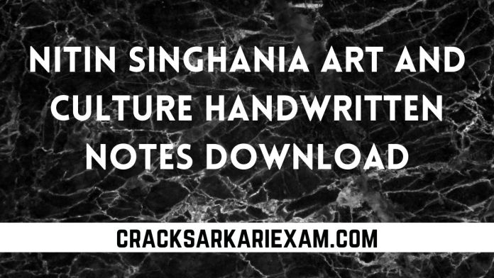 Nitin Singhania Art And Culture Handwritten Notes Download