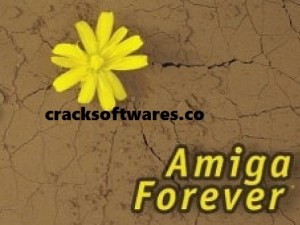 Cloanto Amiga Forever Plus Edition 9.1.2.0 With Crack Latest 2021