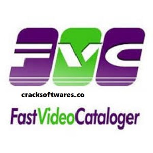 Fast Video Cataloger 7.0.1.0 With Crack Download Latest 2021