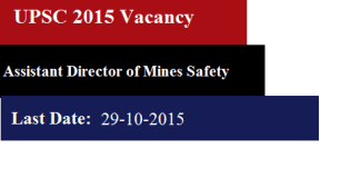 Vacancy Assistant Director of Mines Safety