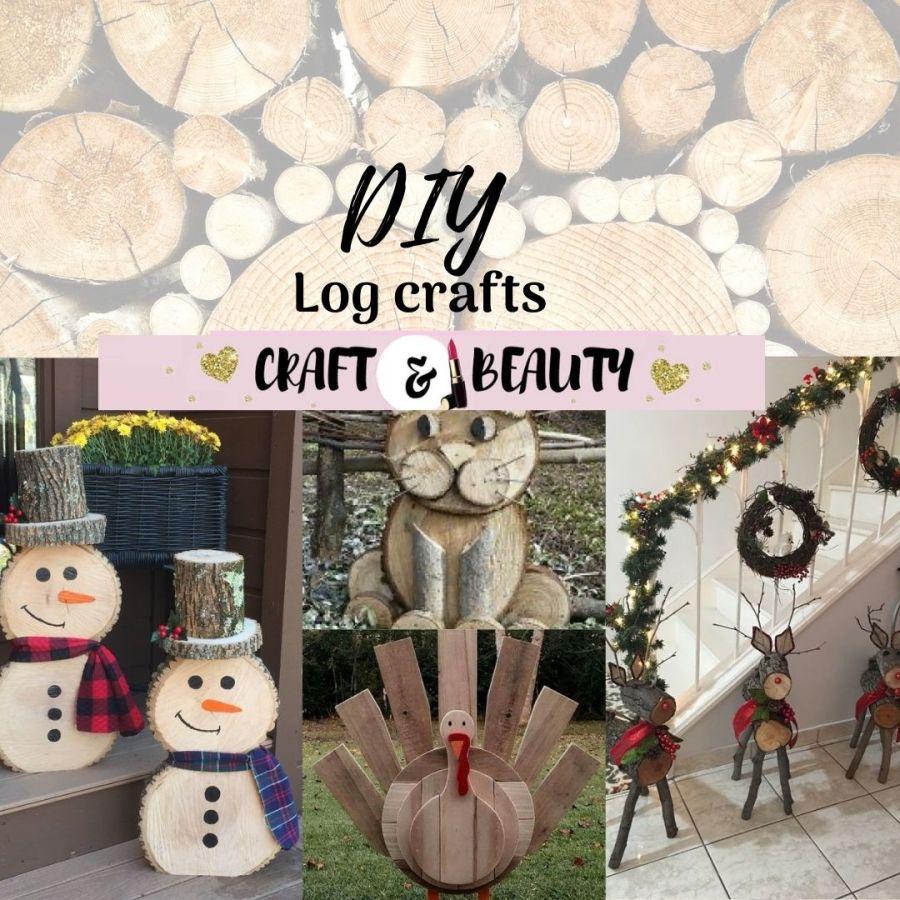 DIY Log Crafts