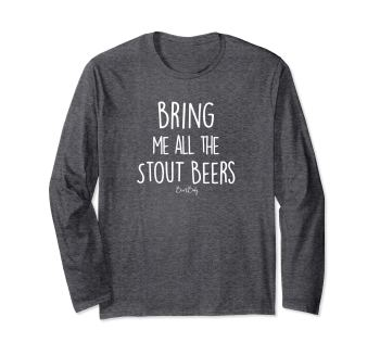 bring me all the stouts long sleeve
