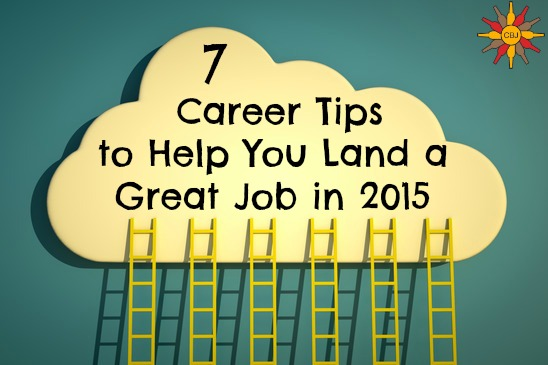 7 Career Tips to Help You Land a Great Job in 2015