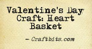 Valentine's Day Craft: Heart Basket