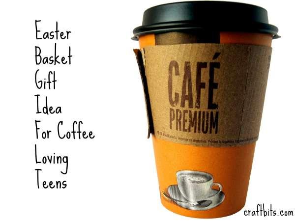 Easter Basket for Coffee-Loving Teens