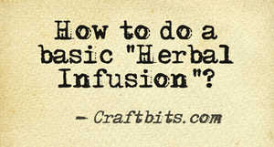 Herbal Infusions – Basics