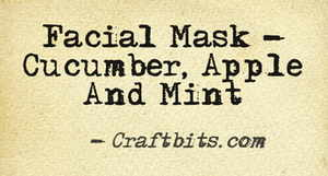 Facial Mask – Cucumber, Apple And Mint