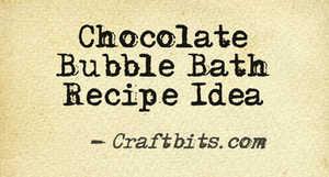 Chocolate Bubble Bath Recipe